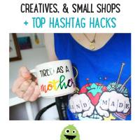 100+ hashtags for handmade businesses, makers and small shops + tag hacks!